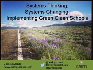 Systems Thinking Systems Changing Implementing Green Clean Schools