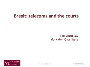 Brexit telecoms and the courts Tim Ward QC