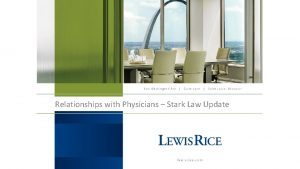Relationships with Physicians Stark Law Update Relationships with