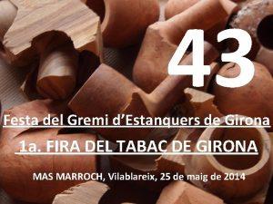 43 Festa del Gremi dEstanquers de Girona 1