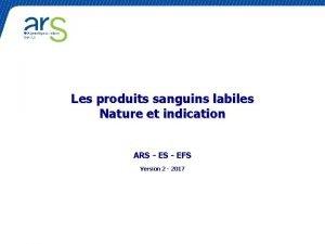 Les produits sanguins labiles Nature et indication ARS