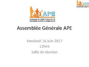 Assemble Gnrale APE Vendredi 16 Juin 2017 12