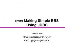 HW4 Making Simple BBS Using JDBC Jaesoo Yoo