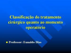 Classificao do tratamento cirrgico quanto ao momento operatrio