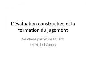 Lvaluation constructive et la formation du jugement Synthse