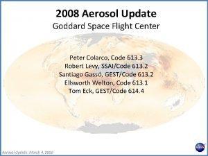2008 Aerosol Update Goddard Space Flight Center Peter