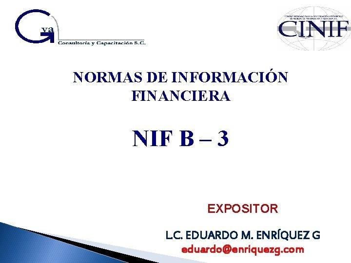 NORMAS DE INFORMACIN FINANCIERA NIF B 3 EXPOSITOR