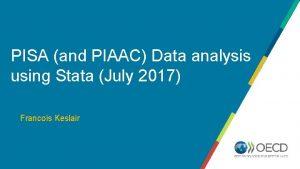 PISA and PIAAC Data analysis using Stata July