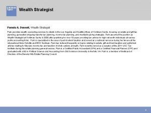 Wealth Strategist Pamela A Dennett Wealth Strategist Pam