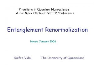 Frontiers in Quantum Nanoscience A Sir Mark Oliphant
