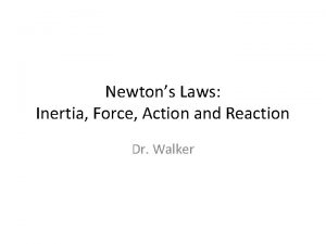Newtons Laws Inertia Force Action and Reaction Dr
