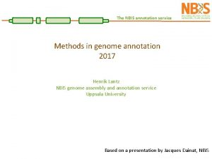 The NBIS annotation service Methods in genome annotation