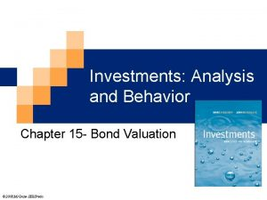 Investments Analysis and Behavior Chapter 15 Bond Valuation