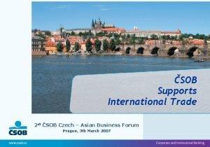 SOB Supports International Trade 2 st SOB Czech