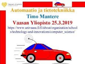 Automaatio ja tietotekniikka Timo Mantere Vaasan Yliopisto 25