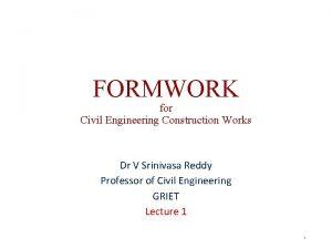 FORMWORK for Civil Engineering Construction Works Dr V
