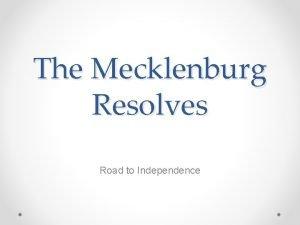 The Mecklenburg Resolves Road to Independence Essential Standards