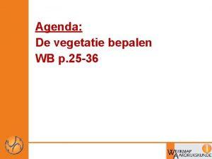Agenda De vegetatie bepalen WB p 25 36