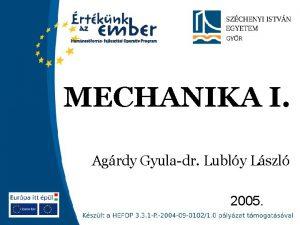 MECHANIKA I Agrdy Gyuladr Lubly Lszl 2005 MECHANIKA