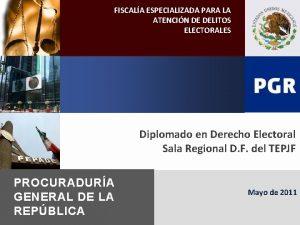 FISCALA ESPECIALIZADA PARA LA ATENCIN DE DELITOS ELECTORALES