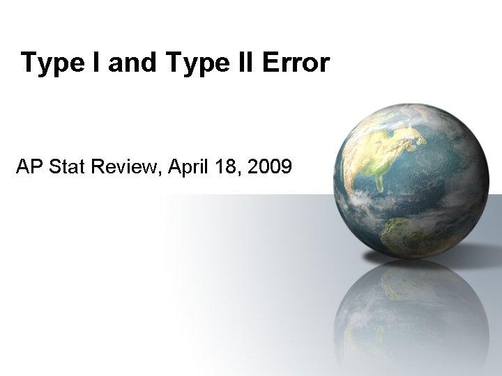 Type I and Type II Error AP Stat