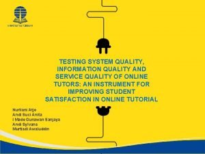 TESTING SYSTEM QUALITY INFORMATION QUALITY AND SERVICE QUALITY