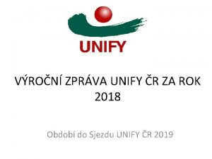 VRON ZPRVA UNIFY R ZA ROK 2018 Obdob