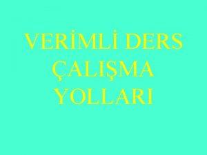 VERML DERS ALIMA YOLLARI VERML DERS ALIMA YNTEMLER