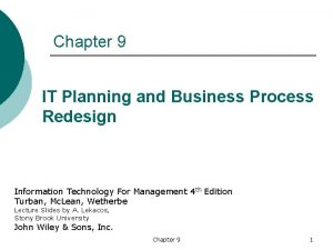 Chapter 9 IT Planning and Business Process Redesign