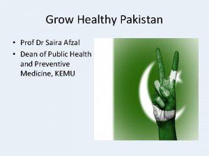 Grow Healthy Pakistan Prof Dr Saira Afzal Dean