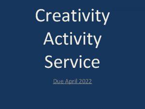 Creativity Activity Service Due April 2022 CAS Outcomes