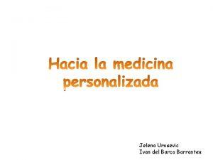 Jelena Urosevic Ivan del Barco Barrantes Medicina personalizada
