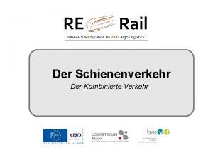 Der Schienenverkehr Der Kombinierte Verkehr Wie arbeite ich
