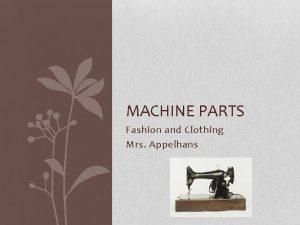 MACHINE PARTS Fashion and Clothing Mrs Appelhans Label