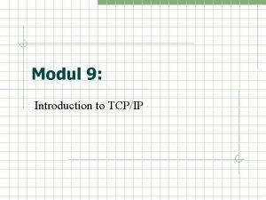 Modul 9 Introduction to TCPIP TCPIP model historick