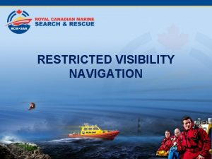RESTRICTED VISIBILITY NAVIGATION Collision Avoidance In Restricted Visibility
