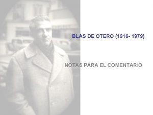 BLAS DE OTERO 1916 1979 NOTAS PARA EL