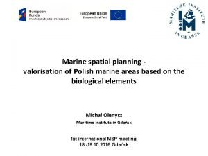 Marine spatial planning valorisation of Polish marine areas