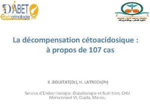 La dcompensation ctoacidosique propos de 107 cas K