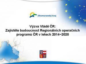 Vzva Vld R Zajistte budoucnost Regionlnch operanch program
