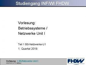 Studiengang INFWI FHDW Vorlesung Betriebssysteme Netzwerke Unit I