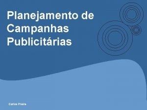 Planejamento de Campanhas Publicitrias Carlos Freire Planejamento de