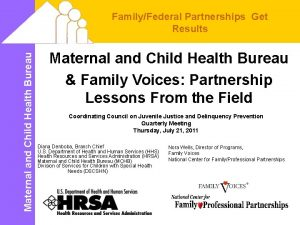 Maternal and Child Health Bureau FamilyFederal Partnerships Get