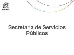 Secretara de Servicios Pblicos Secretara de Servicios Pblicos