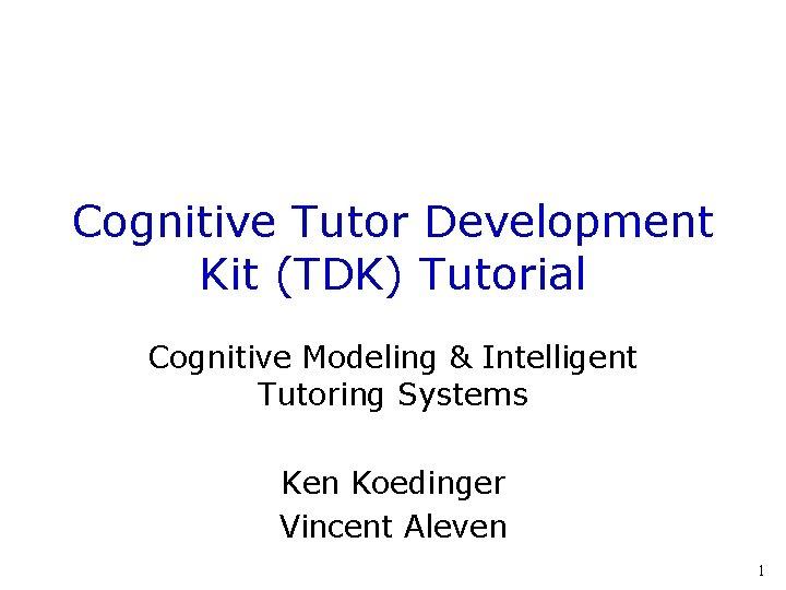 Cognitive Tutor Development Kit TDK Tutorial Cognitive Modeling