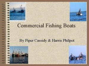 Commercial Fishing Boats By Piper Cassidy Harris Philpot