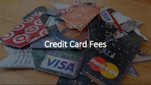 Credit Card Fees Credit Card Interest Rates Annual