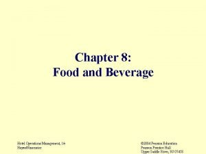 Chapter 8 Food and Beverage Hotel Operations Management
