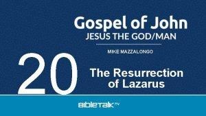 20 MIKE MAZZALONGO The Resurrection of Lazarus PASSION