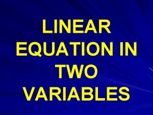 LINEAR EQUATION IN TWO VARIABLES System of equations